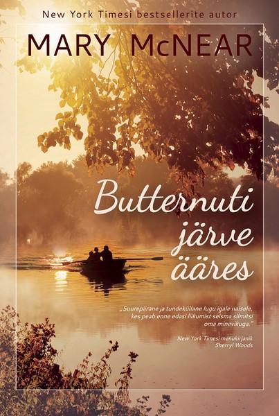Купить книгу Butternuti järve ääres, автора Mary McNear