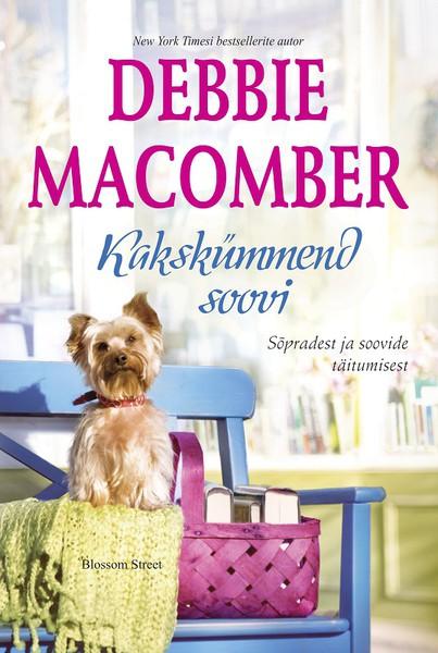 Купить книгу Kakskümmend soovi. Blossom Street, 5. raamat, автора Debbie  Macomber