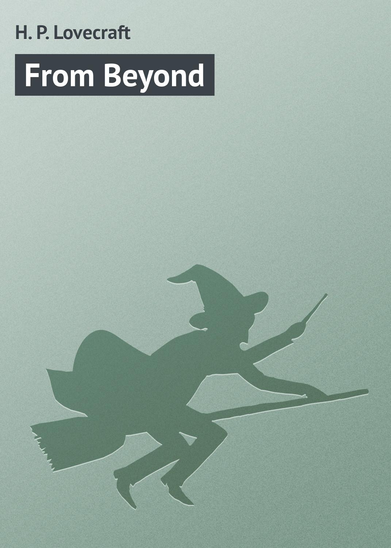 Купить книгу From Beyond, автора