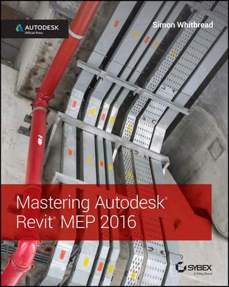 Купить Mastering Autodesk Revit MEP 2016. Autodesk Official Press