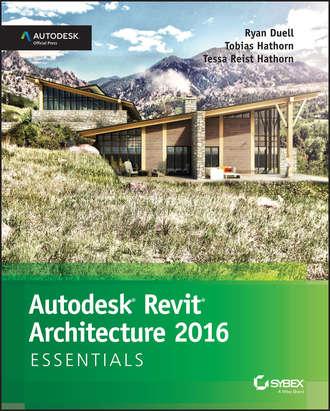 Купить Autodesk Revit Architecture 2016 Essentials. Autodesk Official Press