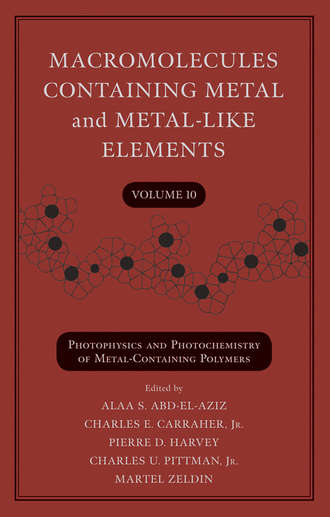 Купить Macromolecules Containing Metal and Metal-Like Elements, Volume 10