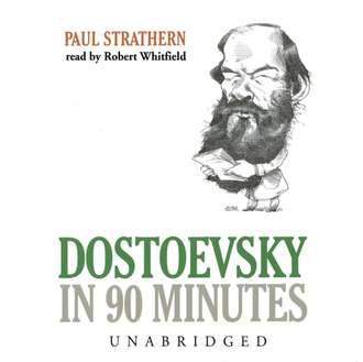 Аудиокнига Dostoevsky in 90 Minutes