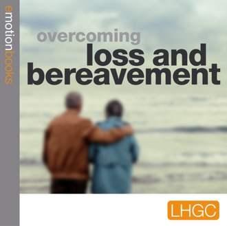 Аудиокнига Overcoming Loss and Bereavement