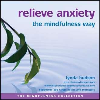 Аудиокнига Relieve Anxiety the Mindfulness Way