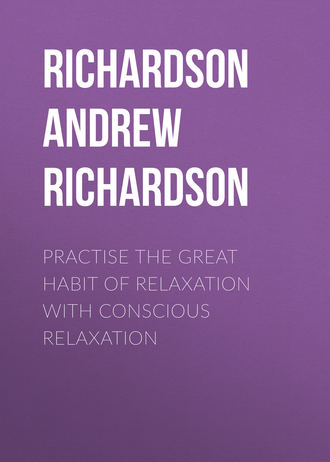 Аудиокнига Practise the Great Habit of Relaxation with Conscious Relaxation