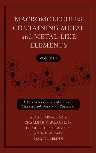 Купить Macromolecules Containing Metal and Metal-Like Elements, Volume 1