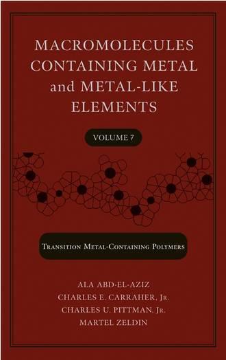 Купить Macromolecules Containing Metal and Metal-Like Elements, Volume 7