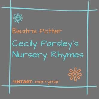 Аудиокнига Cecily Parsley's Nursery Rhymes