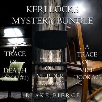 Аудиокнига Keri Locke Mystery Bundle: A Trace of Death