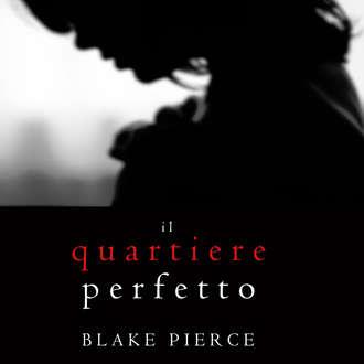 Аудиокнига Il Quartiere Perfetto
