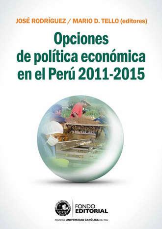 Купить Opciones de pol?tica econ?mica en el Per? 2011-2015