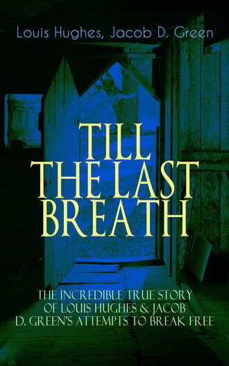 Купить TILL THE LAST BREATH – The Incredible True Story of Hughes & D. Greens Attempts to Break Free