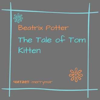 Аудиокнига The Tale of Tom Kitten