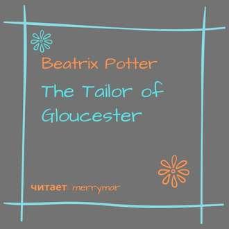 Аудиокнига The Tailor of Gloucester