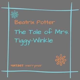 Аудиокнига The Tale of Mrs. Tiggy-Winkle