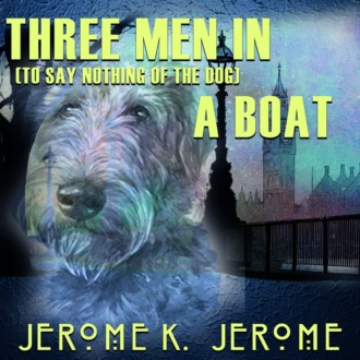 Аудиокнига Three Men in a Boat (to say nothing of the dog)