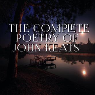 Аудиокнига The Complete Poetry of John Keats