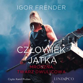Аудиокнига Człowiek Jatka — Mroczna twarz dwulicowa