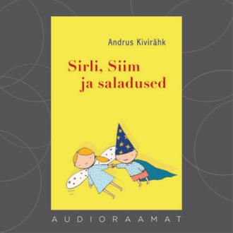 Аудиокнига Sirli, Siim ja saladused