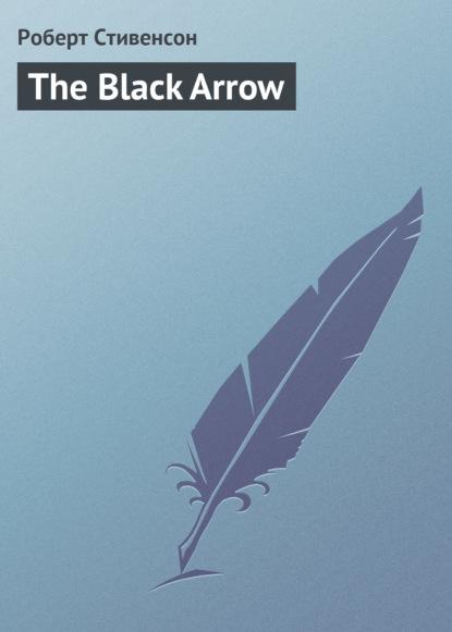 Купить The Black Arrow по цене 185, смотреть фото