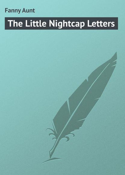 Купить The Little Nightcap Letters по цене 37, смотреть фото