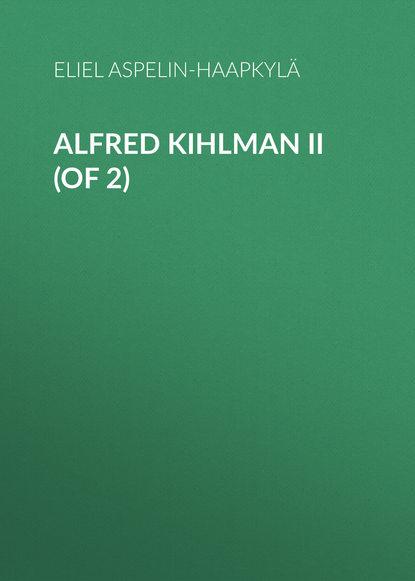 Купить Alfred Kihlman II (of 2) по цене 1, смотреть фото