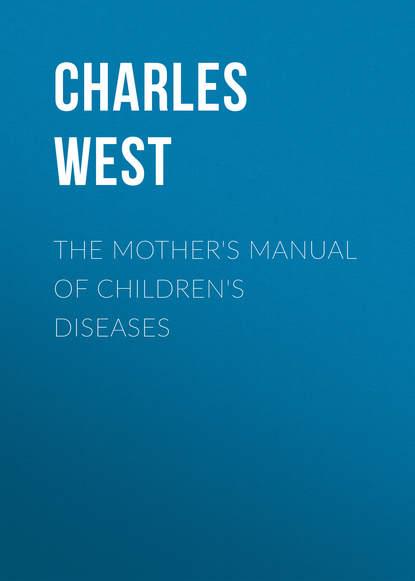 Купить The Mother's Manual of Children's Diseases по цене 1, смотреть фото