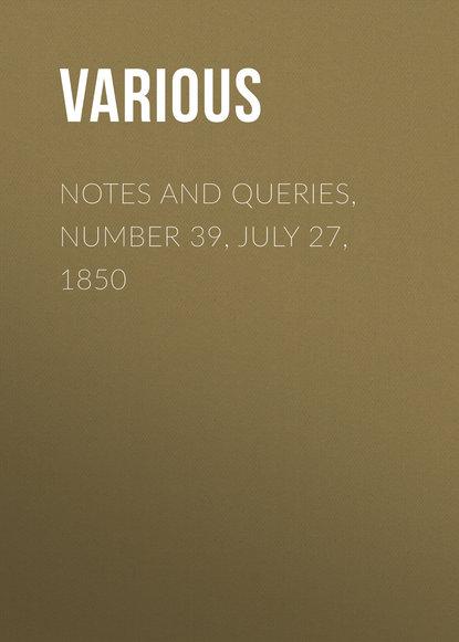 Купить Notes and Queries, Number 39, July 27, 1850 по цене 1, смотреть фото