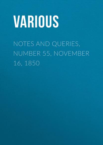 Купить Notes and Queries, Number 55, November 16, 1850 по цене 1, смотреть фото