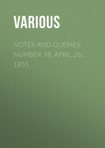 Купить Notes and Queries, Number 78, April 26, 1851 по цене 1, смотреть фото