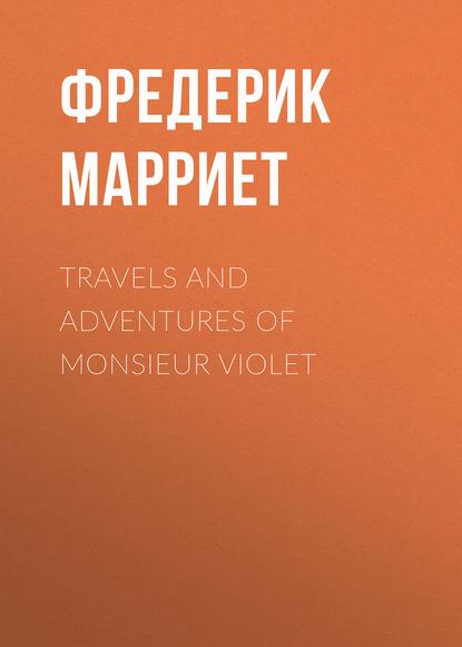Купить Travels and Adventures of Monsieur Violet по цене 1, смотреть фото