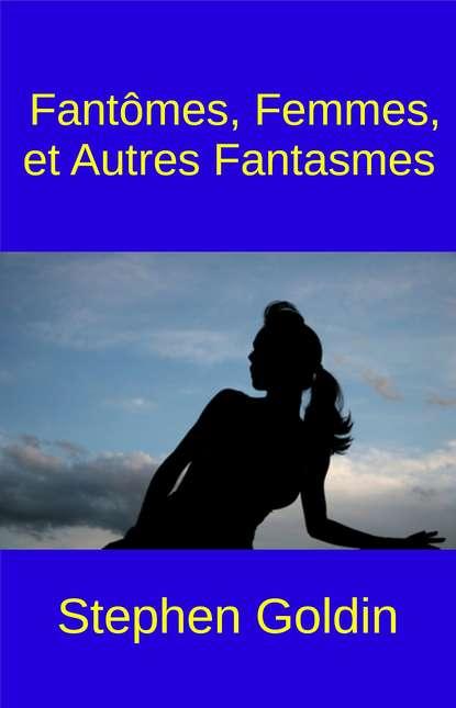Купить Fantômes, Femmes, Et Autres Fantasmes по цене 2913, смотреть фото