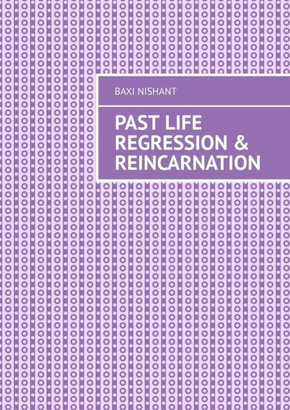 Купить Past Life Regression & Reincarnation по цене 3003, смотреть фото