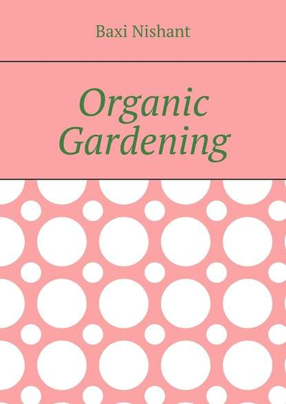 Купить Organic Gardening по цене 3003, смотреть фото