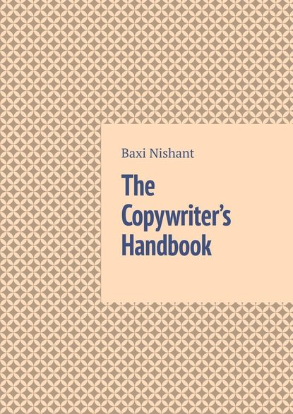 Купить The Copywriter's Handbook по цене 3003, смотреть фото