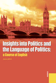 Insights into Politics and the Language of Politics: a Course of English
