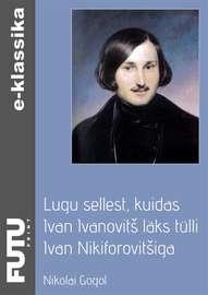 Lugu sellest, kuidas Ivan Ivanovitš l?ks t?lli Ivan Nikiforovitšiga
