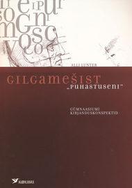 """Gilgamešist """"Puhastuseni"""". G?mnaasiumi kirjanduskonspektid"""