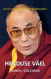 Headuse v?el: Dalai-laama visioon tuleviku maailmast