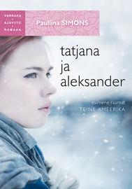 """Tatjana ja Aleksander. Esimene raamat. Teine Ameerika. Sari """"Varraku ajaviiteromaan"""""""
