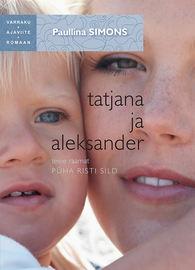 """Tatjana ja Aleksander. Teine raamat. P?ha risti sild. Sari """"Varraku ajaviiteromaan"""""""