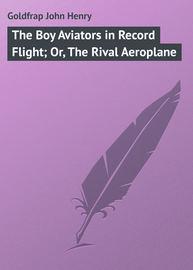 The Boy Aviators in Record Flight; Or, The Rival Aeroplane