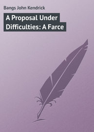 A Proposal Under Difficulties: A Farce