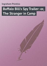Buffalo Bill's Spy Trailer: or, The Stranger in Camp