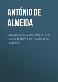 Memoria sobre o melhoramento da cultura da Beira e da navega??o do Mondego