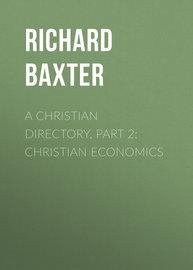 A Christian Directory, Part 2: Christian Economics