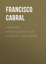 Memoria hydrografica das ilhas de Cabo Verde