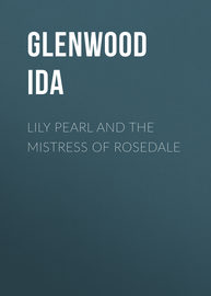 Lily Pearl and The Mistress of Rosedale