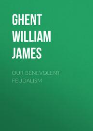 Our Benevolent Feudalism